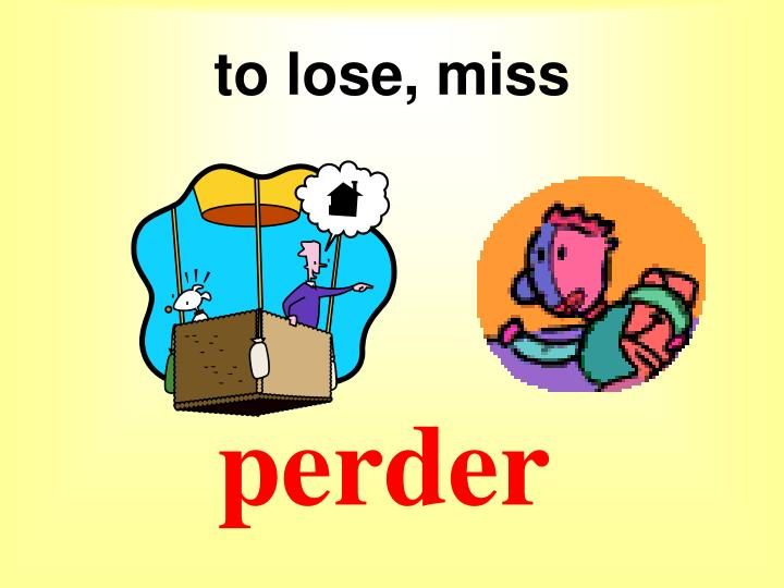 to lose, miss