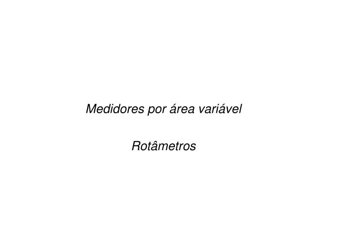 Medidores por área variável