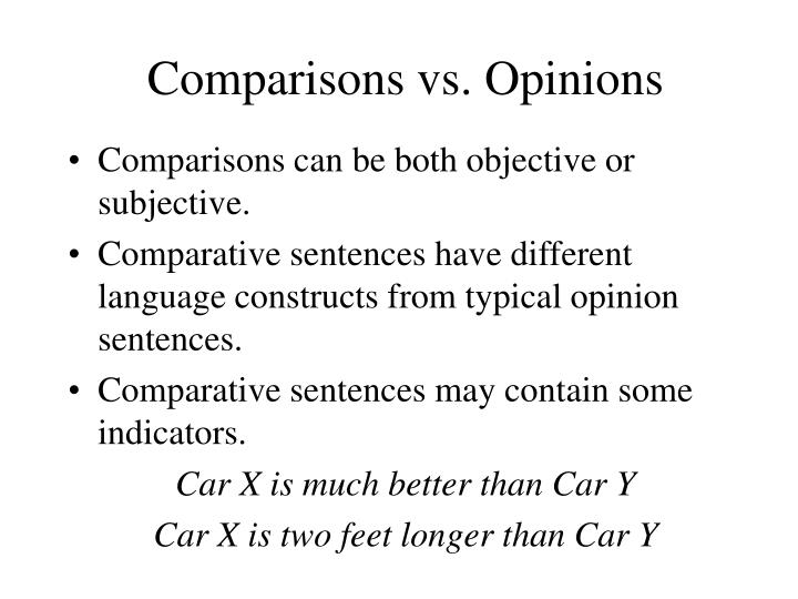 Comparisons vs opinions