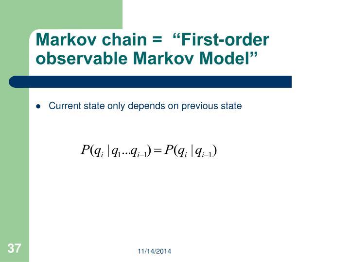 "Markov chain =  ""First-order observable Markov Model"""