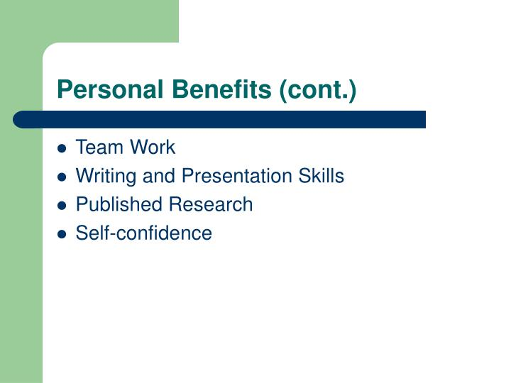 Personal Benefits (cont.)