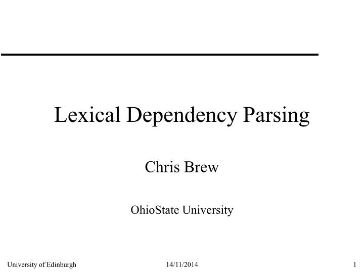 Lexical Dependency Parsing