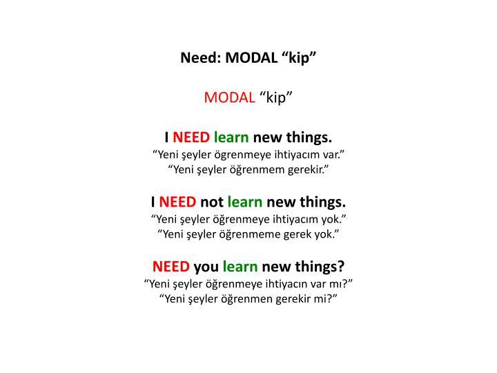 "Need: MODAL ""kip"""