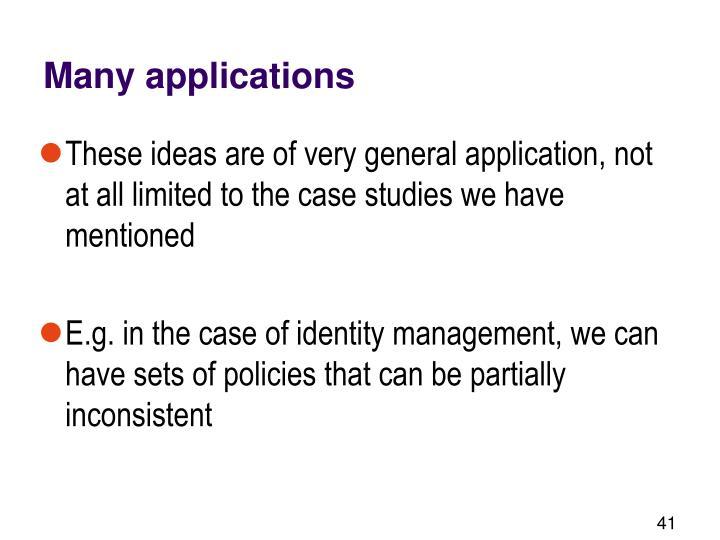 Many applications