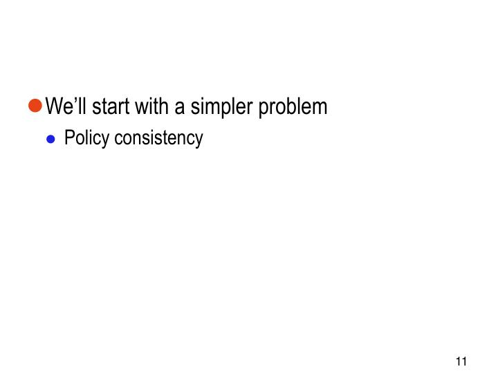 We'll start with a simpler problem