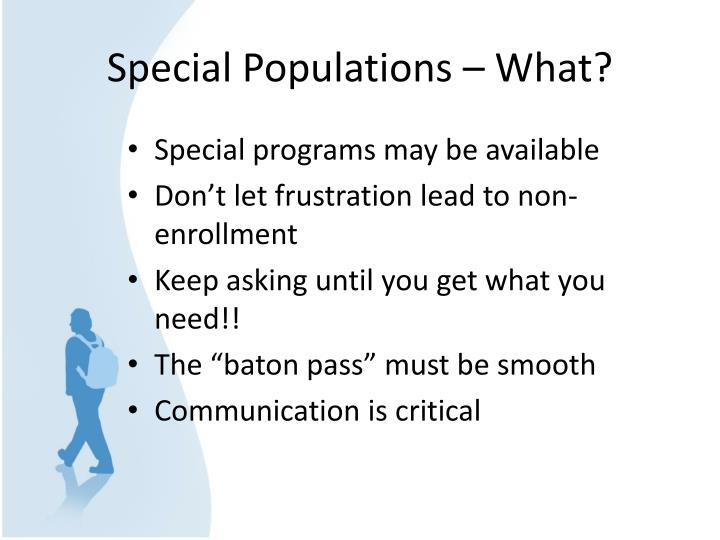 Special Populations – What?