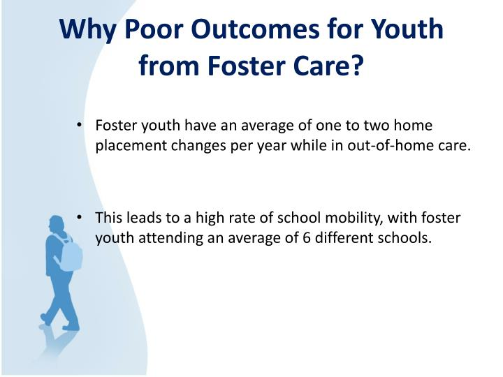 Why Poor Outcomes for Youth from Foster Care?