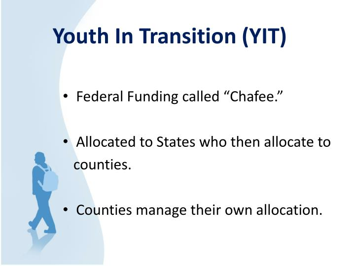 Youth In Transition (YIT)