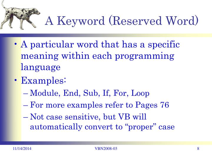 A Keyword (Reserved Word)