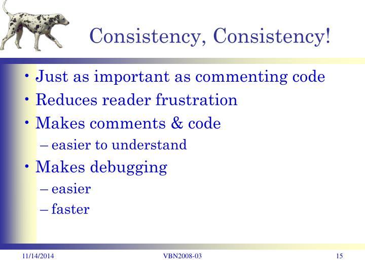 Consistency, Consistency!