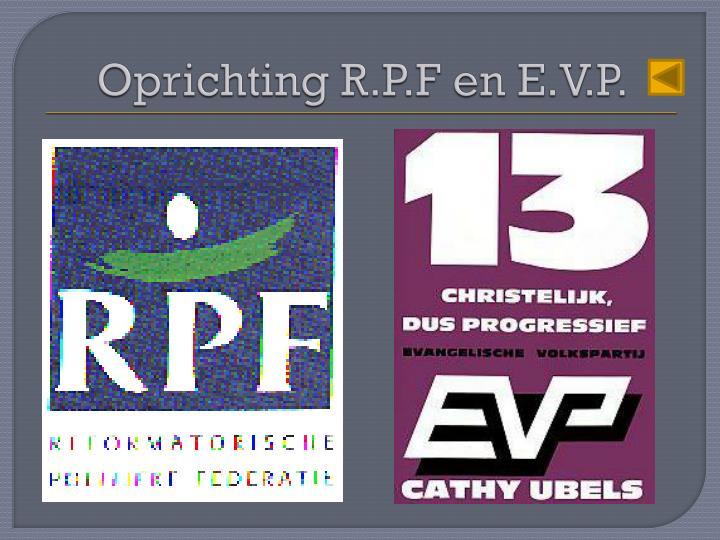 Oprichting R.P.F en E.V.P.