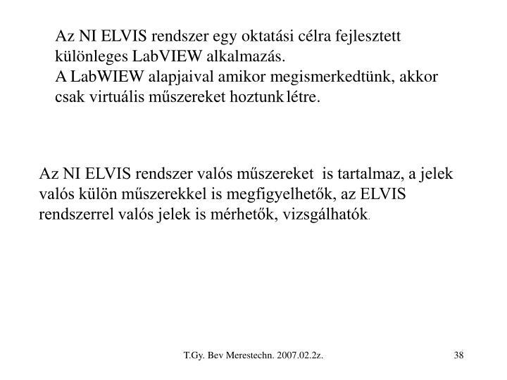 Az NI ELVIS rendszer egy oktatási célra fejlesztett különleges LabVIEW alkalmazás.