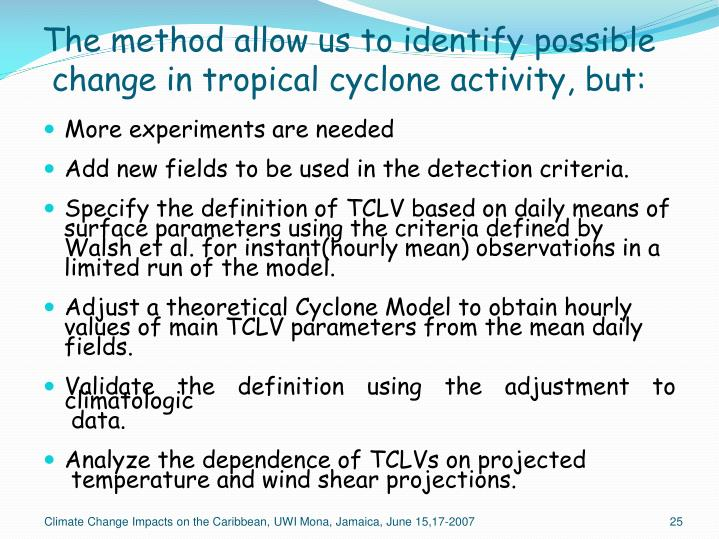 The method allow us to identify possible change in tropical cyclone activity, but: