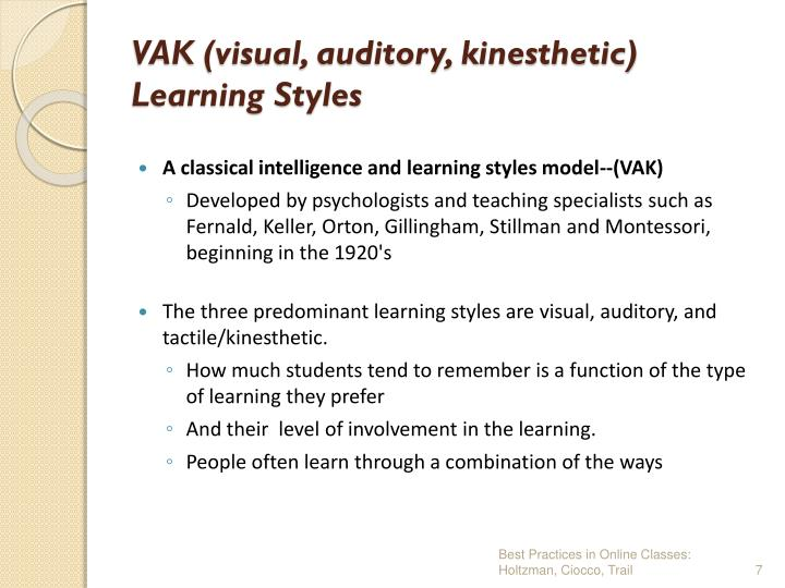 VAK (visual, auditory, kinesthetic)