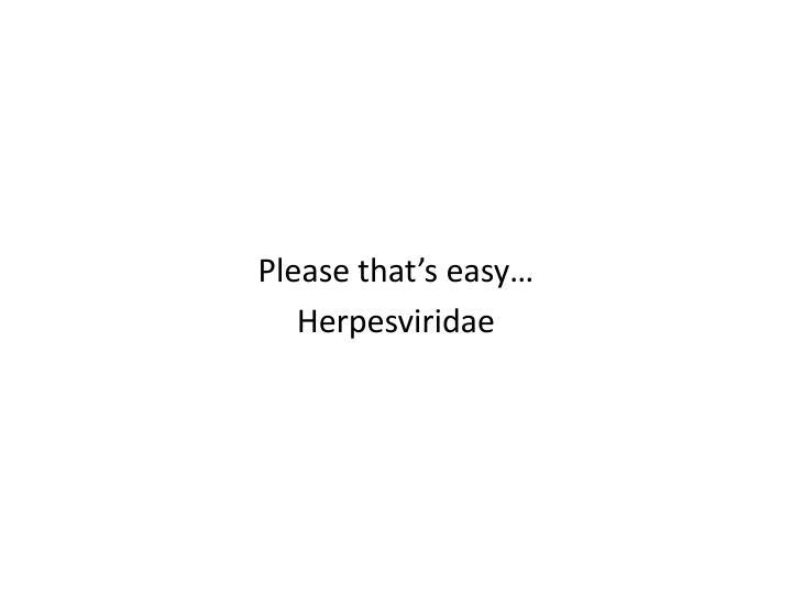 Please that's easy…