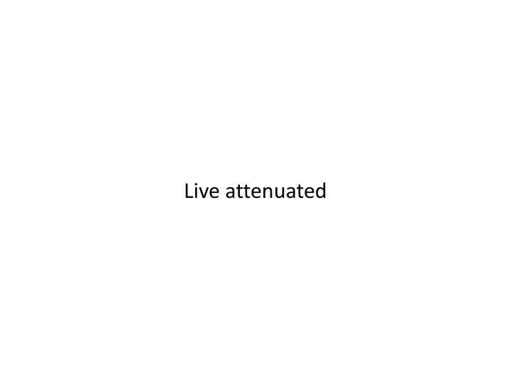 Live attenuated