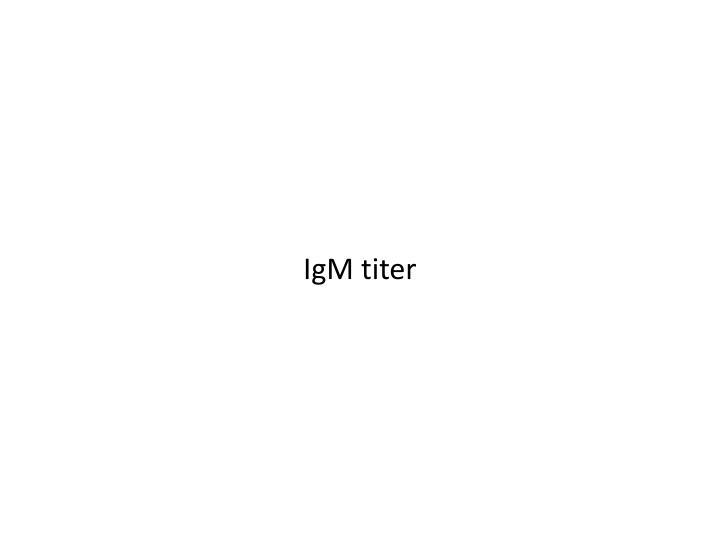 IgM titer