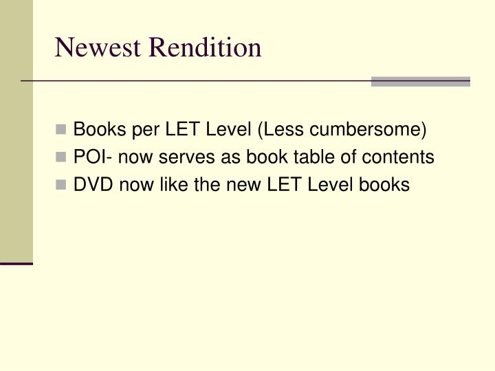 Newest Rendition