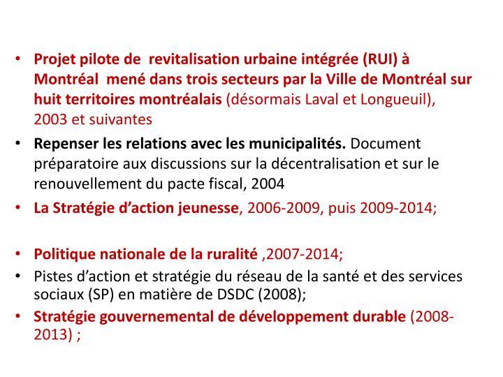 Projet pilote de  revitalisation urbaine intégrée (RUI) à Montréal  mené dans trois secteurs par la Ville de Montréal sur huit territoires montréalais