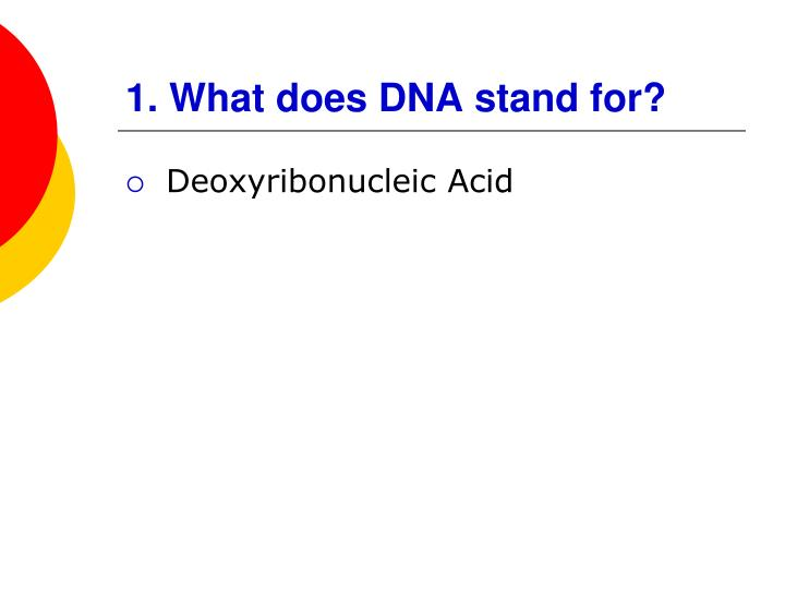 1 what does dna stand for