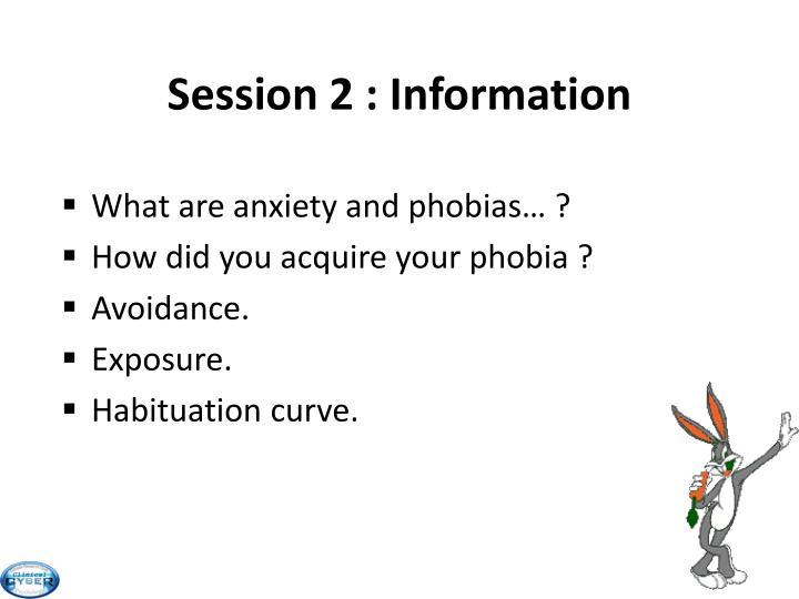 Session 2 : Information