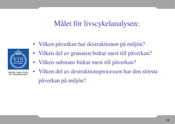 Målet för livscykelanalysen: