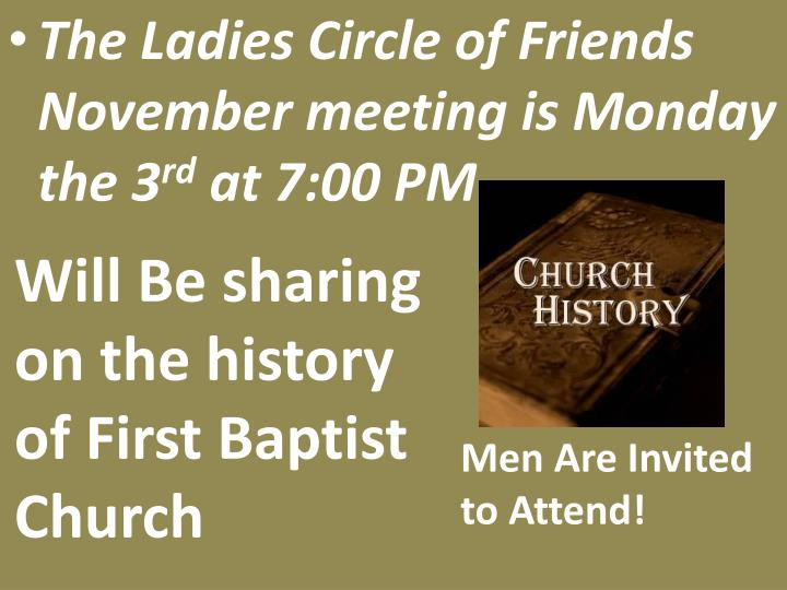 The Ladies Circle of Friends November meeting is Monday the 3