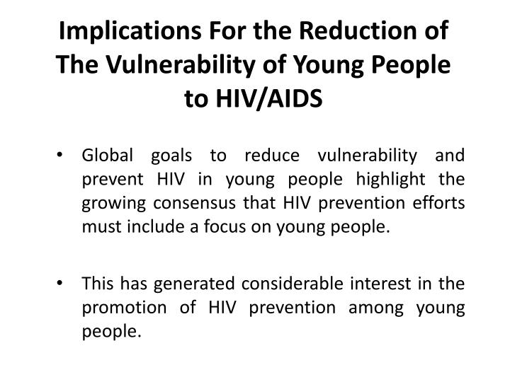 Implications For the Reduction of The Vulnerability of Young People to HIV/AIDS
