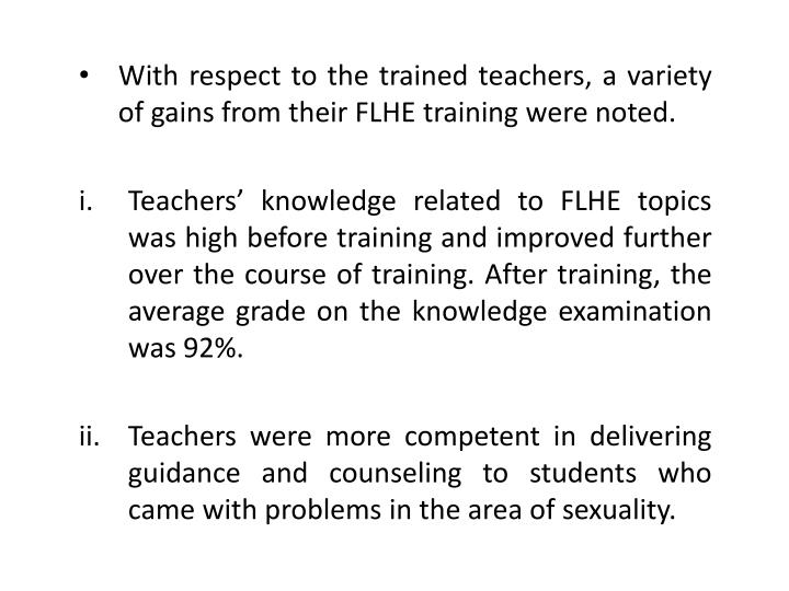With respect to the trained teachers, a variety of gains from their FLHE training were noted.