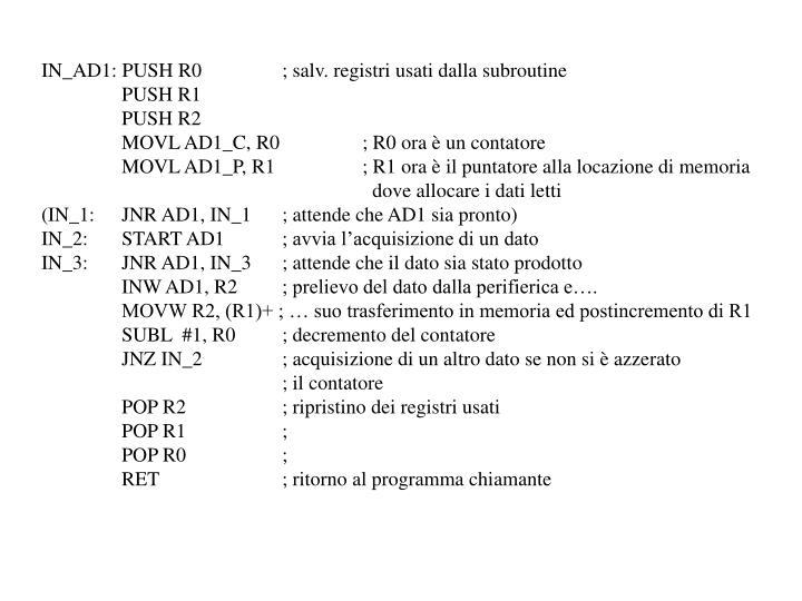 IN_AD1: PUSH R0; salv. registri usati dalla subroutine