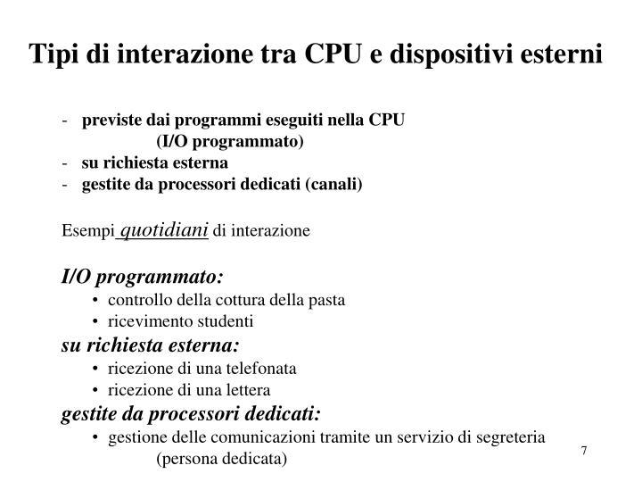 Tipi di interazione tra CPU e dispositivi esterni