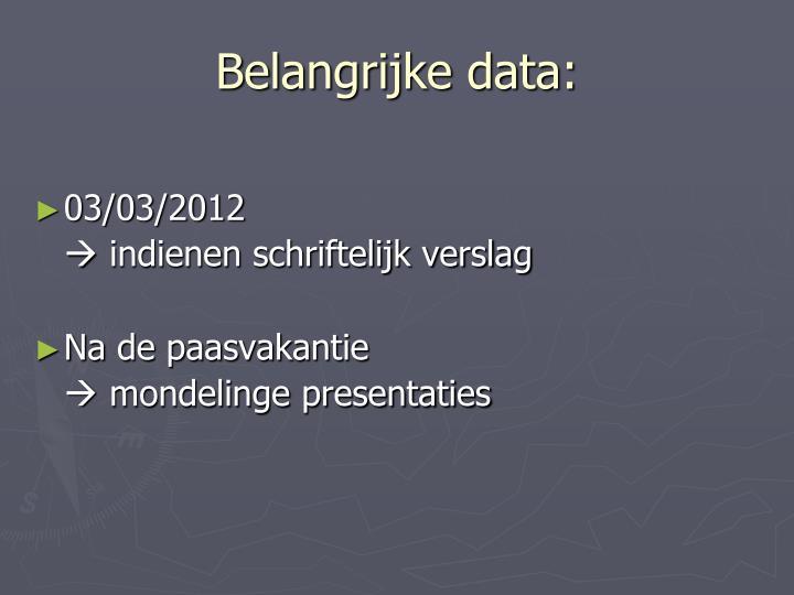 Belangrijke data: