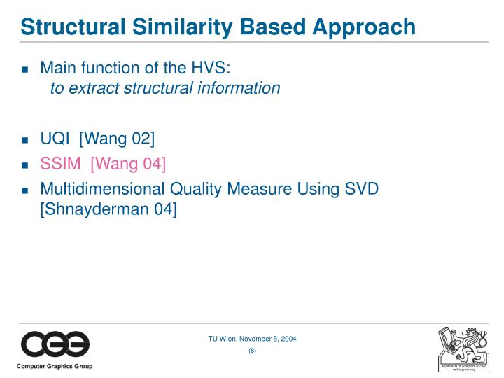 Structural Similarity Based Approach