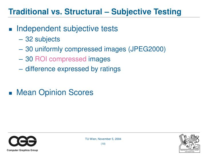 Traditional vs. Structural – Subjective Testing