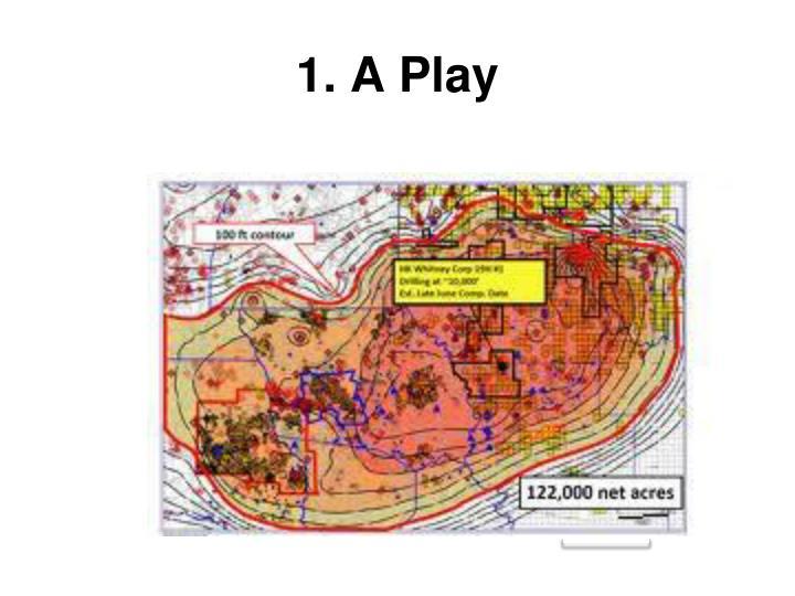 1. A Play