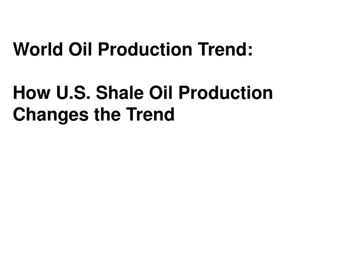 World Oil Production Trend: