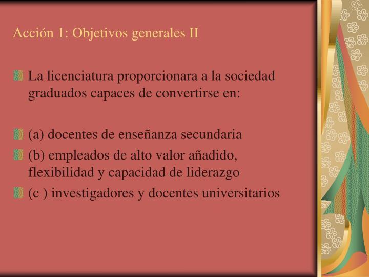 Acción 1: Objetivos generales II