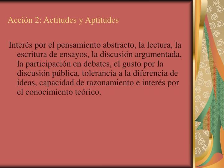 Acción 2: Actitudes y Aptitudes