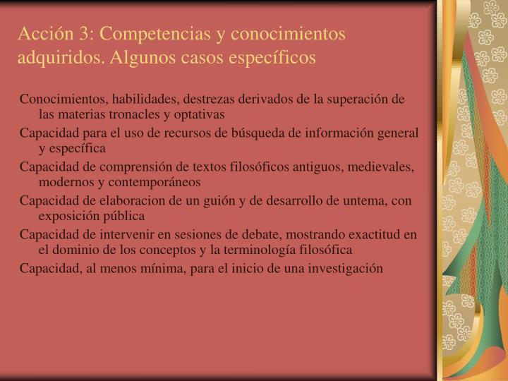 Acción 3: Competencias y conocimientos adquiridos. Algunos casos específicos