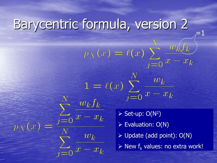 Barycentric formula, version 2