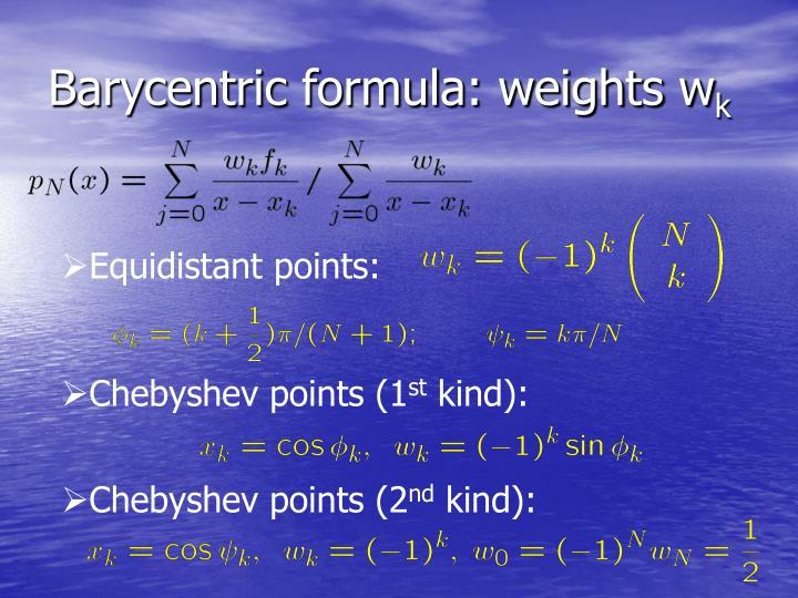 Barycentric formula: weights w