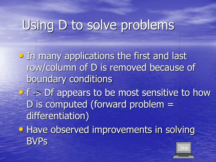 Using D to solve problems