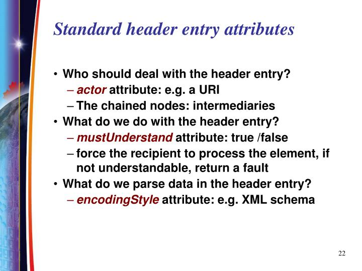 Standard header entry attributes