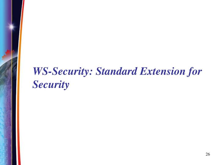 WS-Security: Standard Extension for Security