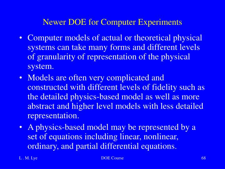 Newer DOE for Computer Experiments