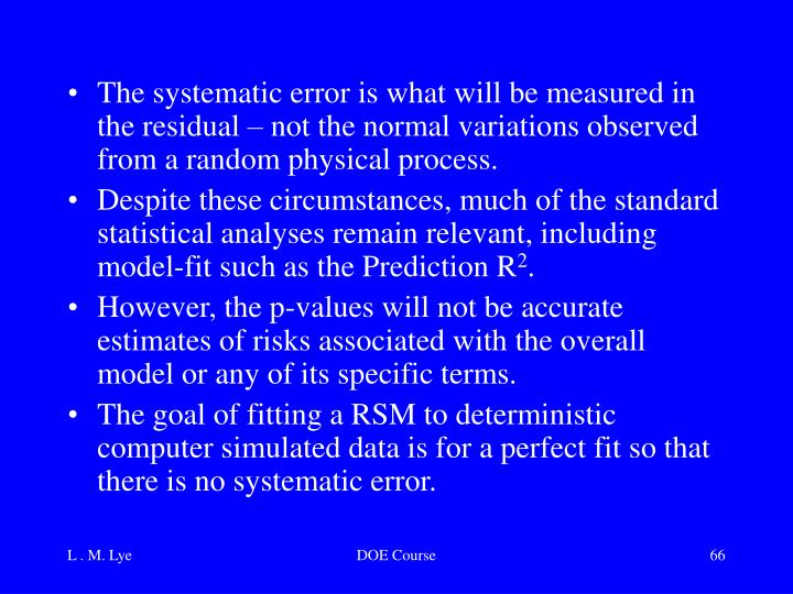 The systematic error is what will be measured in the residual – not the normal variations observed from a random physical process.