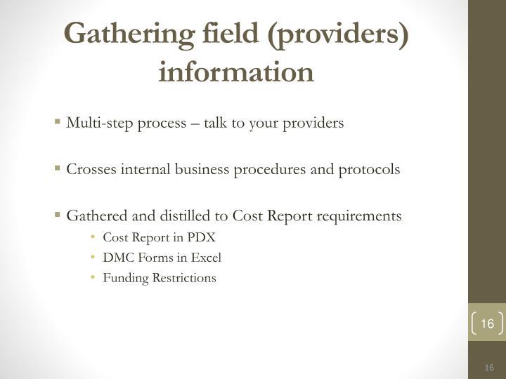 Gathering field (providers) information