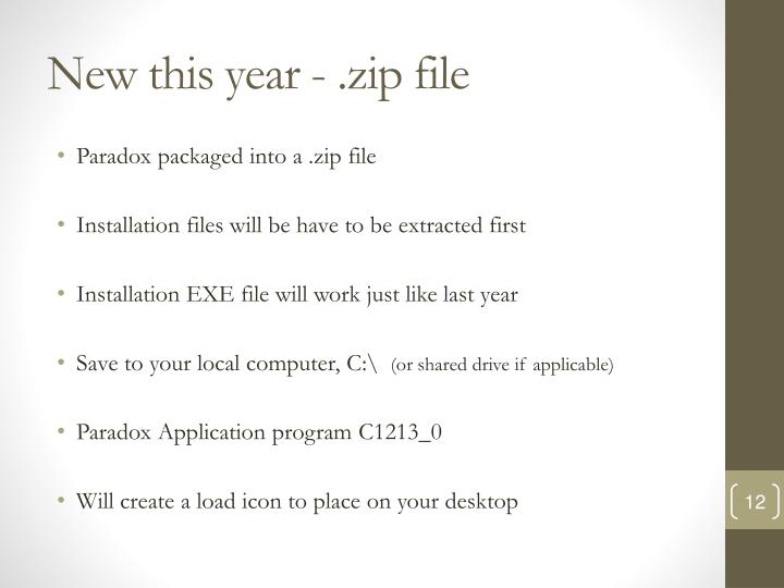 New this year - .zip file