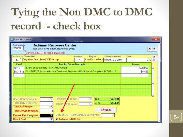 Tying the Non DMC to DMC record  - check box