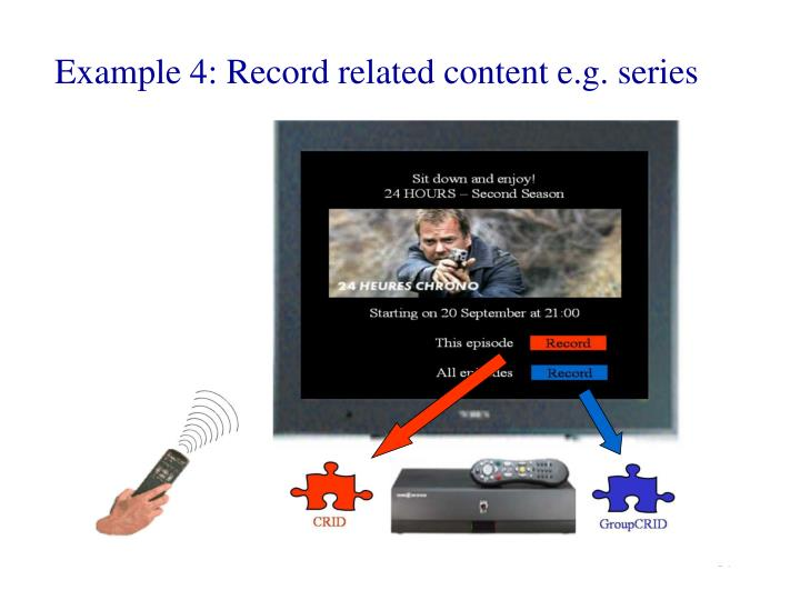 Example 4: Record related content e.g. series